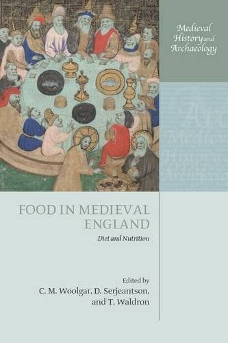 Library Genesis: C.M. Woolgar, D. Serjeantson, T. Waldron - Food in Medieval England: Diet and Nutrition (Medieval History and Archaeology)