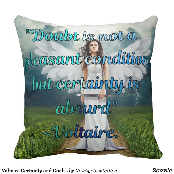 Voltaire Certainty and Doubt Quote Typography Pillows
