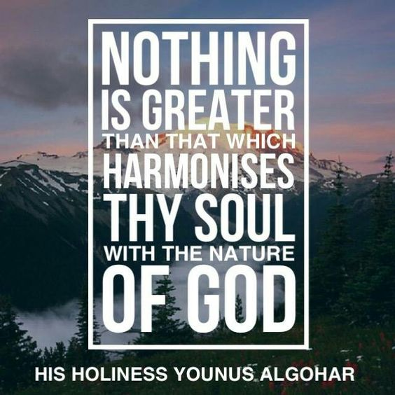 #QuoteoftheDay 'Nothing is greater than that which harmonises thy soul with the nature of God.' - His Holiness Younus AlGohar  #YounusAlGohar #harmony #harmonize #natureofGod #divinenature #humannature #nature #quotes #soul #souls #spirituality #dailyinspiration #inspiringquotes #inspirationalwords #qutoestoliveby #enlightenment #innerpeace #higherpower #higherconsciousness #contemplation #ascension #raiseyourfrequency #raiseyourvibration #goodvibes #lifelessons #lifequotes #outlook…