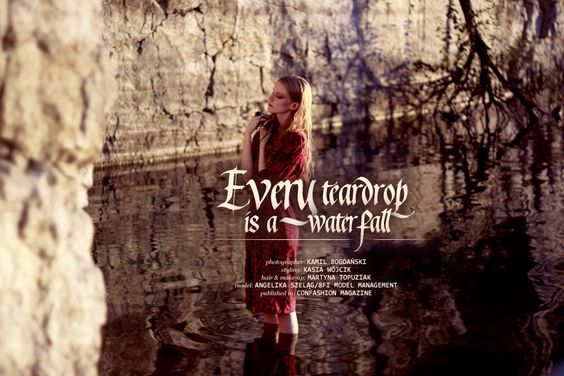 "Kamil Bogdański ""Every teardrop is a waterfall"""