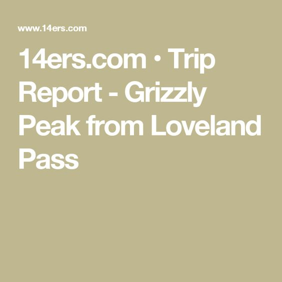 14ers.com • Trip Report - Grizzly Peak from Loveland Pass