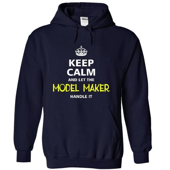 keep calm and let the MODEL MAKER handle it T Shirts, Hoodies. Check price ==► https://www.sunfrog.com/LifeStyle/-keep-calm-and-let-the-MODEL-MAKER-handle-it-1128-NavyBlue-20517822-Hoodie.html?41382 $39