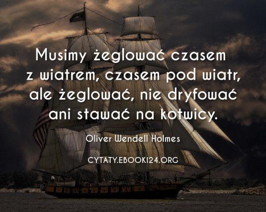 Oliver Wendell Holmes Cytat O Zeglowaniu In 2020 Oliver Wendell Holmes Holmes Movie Posters