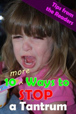 Mess For Less: 10 MORE Ways to Stop a Tantrum - Tips from the Readers