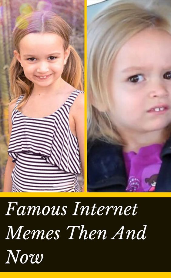Everyone S Favorite Memes Are All Grown Up Here S What They Look Like Now Famous Memes Internet Memes Viral