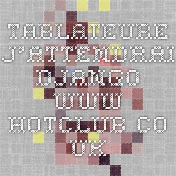 Tablateure J'Attendrai - Django www.hotclub.co.uk