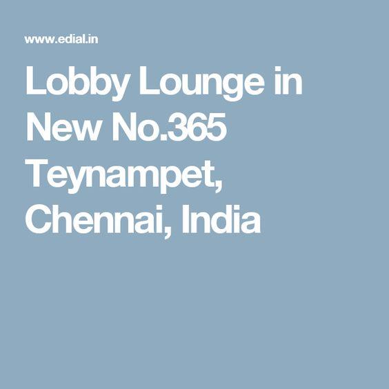 Lobby Lounge in New No.365 Teynampet, Chennai, India