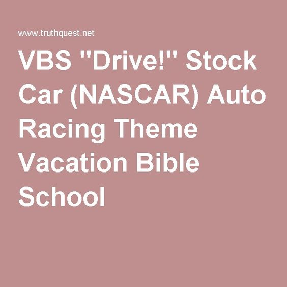 "VBS ""Drive!"" Stock Car (NASCAR) Auto Racing Theme Vacation Bible School"