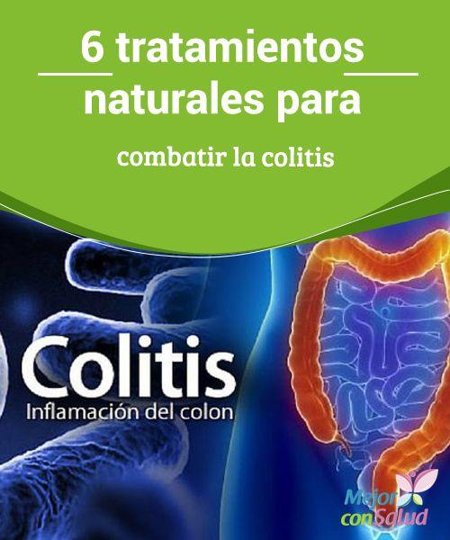 6 tratamientos naturales para combatir la colitis  La colitis es un trastorno que se produce cuando se inflama el intestino grueso o también conocido como colon.