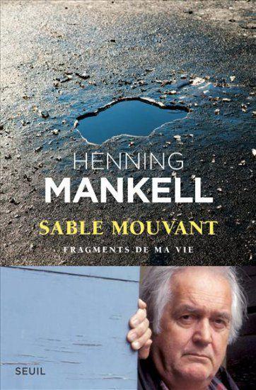 Sable mouvant : dernier roman émouvant de Henning Mankell