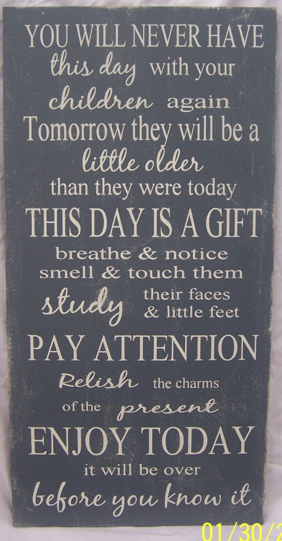 "You will Never Have This Day With Your Children Again, Family, Children, Parents, Home Decor, Mother's Day Gift, Wood Sign, 12""x24"" by WordArtTreasures on Etsy https://www.etsy.com/listing/183200929/you-will-never-have-this-day-with-your:"