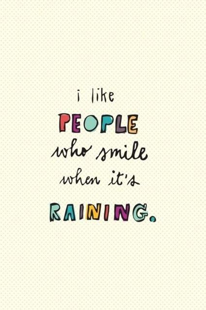aka oregonians (who are bound to smiling at some point when its raining):