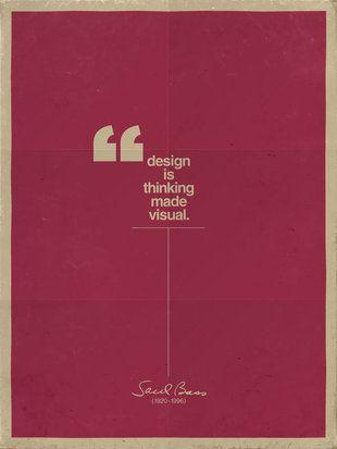 Design is thinking made visual (image via http://newsodrome.com)
