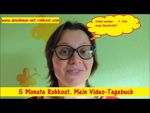 5 Monate Rohkost  Mein Video Tagebuch