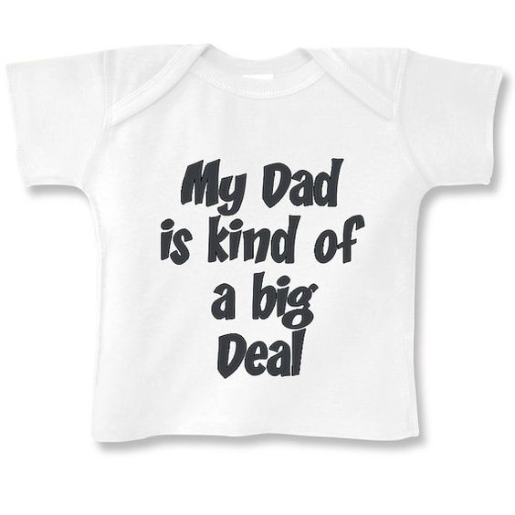 My Dad is Kind of a Big Deal  Long Sleeve by babyonesiesbynany, $10.75