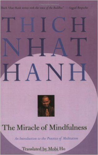 The Miracle of Mindfulness: An Introduction to the Practice of Meditation: Thich Nhat Hanh, Vo-Dihn Mai, Mobi Ho: 9780807012390: Amazon.com: Books