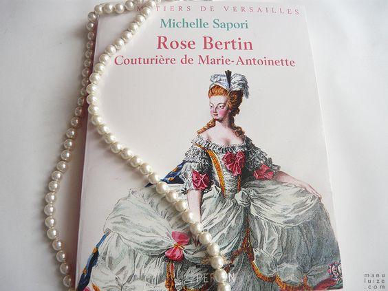 Biografia de Rose Bertin- Couturière de Maria Antonieta