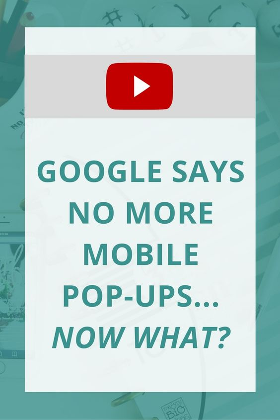 Google says no more mobile pop-ups.. so now how can you grab attention of your readers?