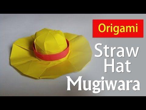 Origami Straw Hat Mugiwara No Luffy One Piece Diy Refi Mr Youtube Straw Hat Diy Straw Hat Hats