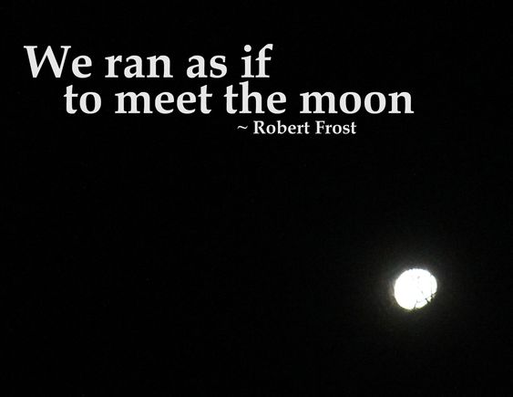 image of the moon with Robert Frost quote