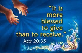 It is more blessed to give than to receive.