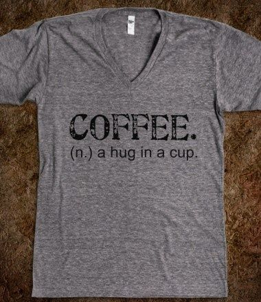 Must have this Coffee shirt! Someone buy it for me!!