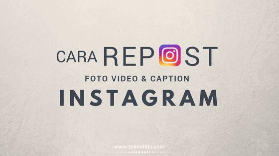 Cara Repost Di Instagram Regram Foto Dan Video Instagram Aplikasi Membaca