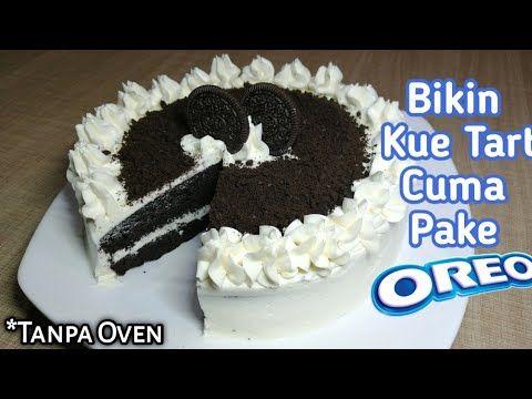 Resep Kue Tart Simpel Cuman Dari Oreo Tart Oreo Youtube Kue Tart Kue Oreo Makanan