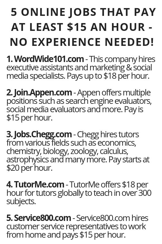 5 Online Jobs That Pay At Least 15 An Hour No Experience Needed Online Jobs Legit Work From Home Work From Home Jobs