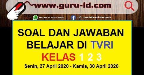 Soal Dan Jawaban Belajar Di Tvri 27 30 April 2020 Kelas 1 2 3 Belajar Matematika Kelas 5 Matematika Kelas 4