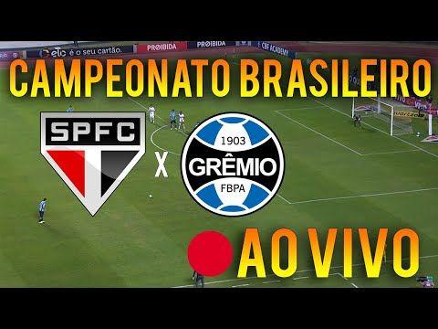 Sao Paulo X Gremio Ao Vivo Com Imagens Brasileirao 17 10 2020 Youtube Em 2020 Brasileirao Campeonato Brasileiro Futebol Online