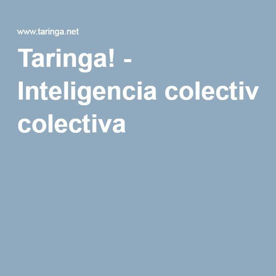 Taringa! - Inteligencia colectiva