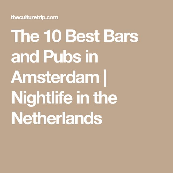 The 10 Best Bars and Pubs in Amsterdam | Nightlife in the Netherlands
