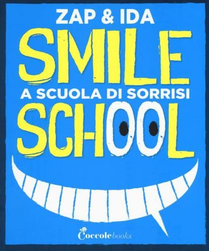 #Smile school. a scuola di sorrisi zap and ida edizione Coccole books  ad Euro 13.00 in #Coccole books #Libri saggistica manuali