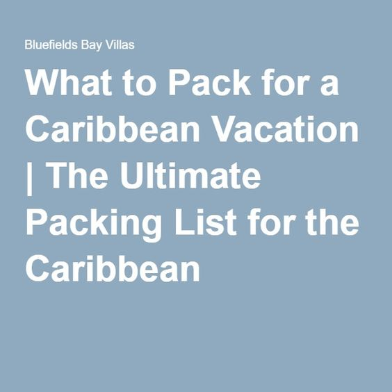 What to Pack for a Caribbean Vacation | The Ultimate Packing List for the Caribbean