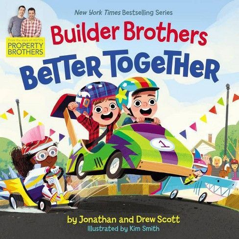 Builder Brothers Better Together By Drew Scott Jonathan Scott Hardcover Better Together Picture Book Drew Scott