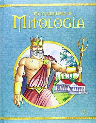 Mi Primer Libro De Mitología (Lecturas Inolvidables) de A…