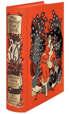 The Orange Fairy Book, a compilation of children's tales from around the world by Andrew Lang. Introduced by Sara Maitland and Illustrated by Tomislav Tomić (frontispiece and 12 color illustrations). Published by the Folio Society,