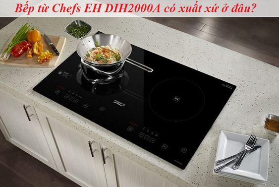 Bếp từ Chefs EH DIH2000A có xuất xứ ở đâu?