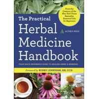 The Practical Herbal Medicine Handbook by Althea Press