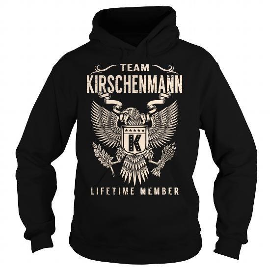 Team KIRSCHENMANN Lifetime Member - Last Name, Surname T-Shirt - #silk shirt #tshirt crafts. Team KIRSCHENMANN Lifetime Member - Last Name, Surname T-Shirt, tshirt girl,sweatshirt pattern. BUY NOW =>...
