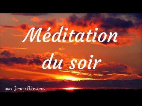 Meditation De La Fin De Journee 10 Affirmations Du Soir Youtube Meditation Du Soir Meditation Meditation Guidee