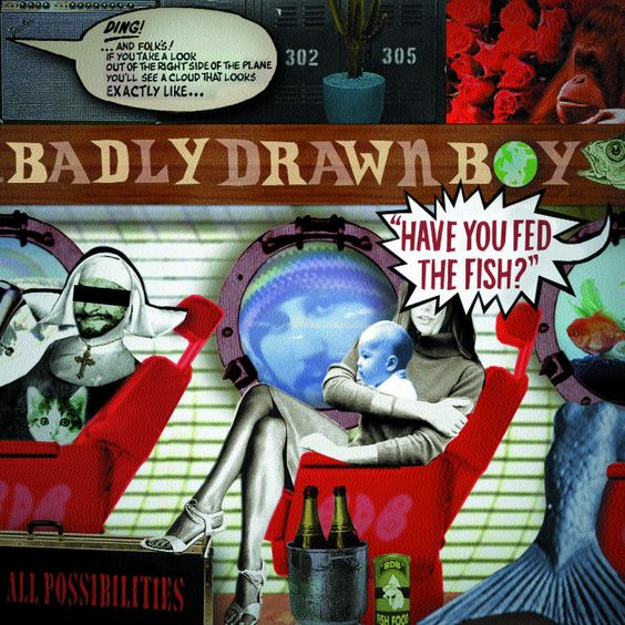 "Badly Drawn Boy ""Have You Fed The Fish"""