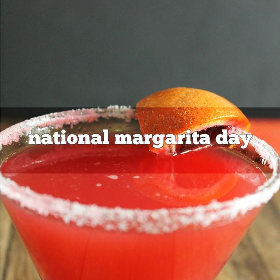 February 22nd is National Margarita Day