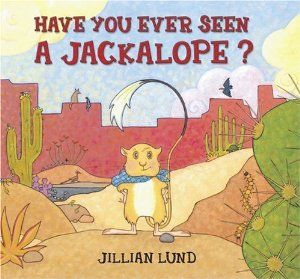 Have You Ever Seen a Jackalope? by Jillian Lund. $0.01. Author: Jillian Lund. Publication: August 1, 2004. 32 pages. Publisher: The RGU Group (August 1, 2004)