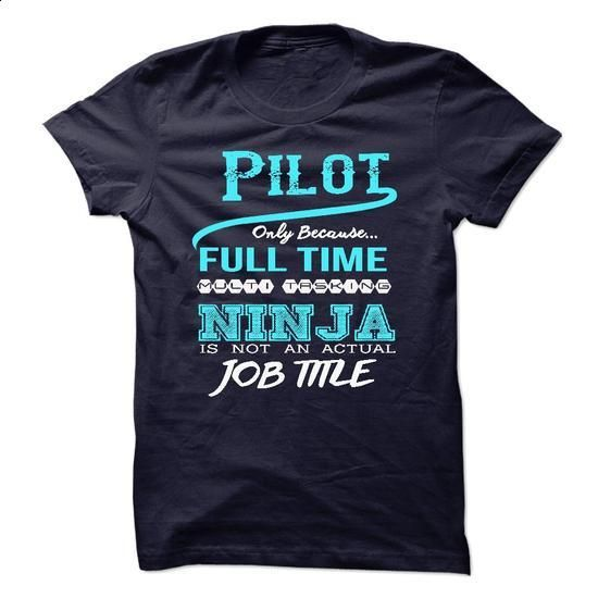 Ninja Pilot T-Shirt - #tee #t shirt ideas. ORDER HERE => https://www.sunfrog.com/LifeStyle/Ninja-Pilot-T-Shirt.html?id=60505