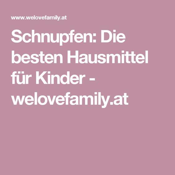 Schnupfen: Die besten Hausmittel für Kinder - welovefamily.at