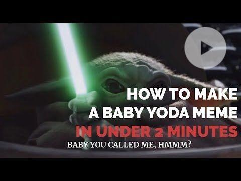 How To Make A Baby Yoda Meme In Under 2 Minutes Yoda Meme Yoda Photoshop Video Tutorials