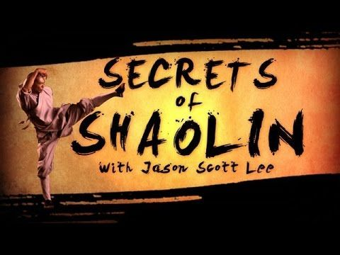Secrets of Shaolin with Jason Scott Lee (2015) [Full Documentary]