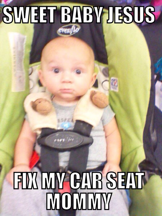 Car Seat Meme Kiddos Pinterest Cars Car Seats And Memes